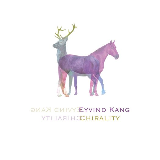 Chirality - Eyvind Kang